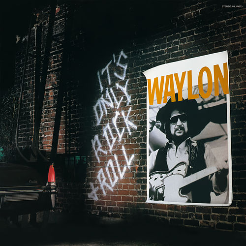 It's Only Rock & Roll von Waylon Jennings