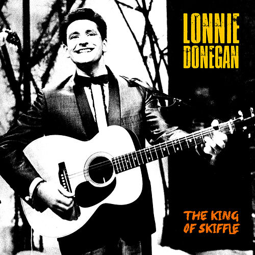 The King of Skiffle (Remastered) di Lonnie Donegan