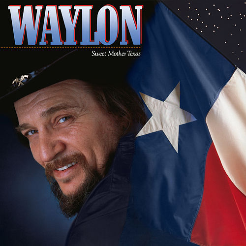 Sweet Mother Texas de Waylon Jennings