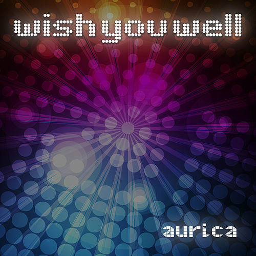 Wish You Well von Aurica