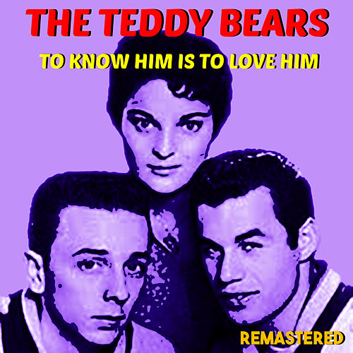 To Know Him Is to Love Him (Remastered) by The Teddy Bears