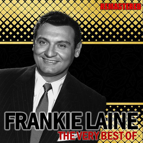 The Very Best of Frankie Laine (Remastered) de Frankie Laine