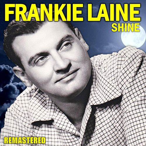 Shine (Remastered) de Frankie Laine