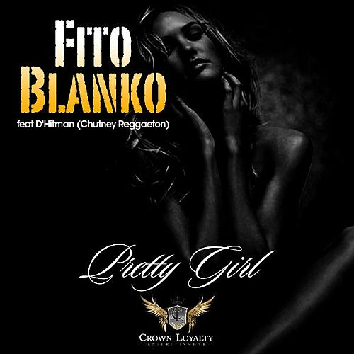 Pretty Girl (feat. D'hitman) de Fito Blanko (1)