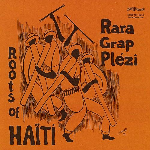 Vol. 3  Rara Grap Plezi de Roots Of Haiti