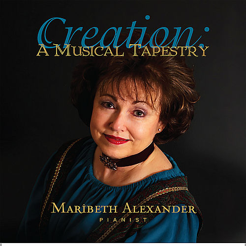 Creation - A Musical Tapestry by Maribeth Alexander