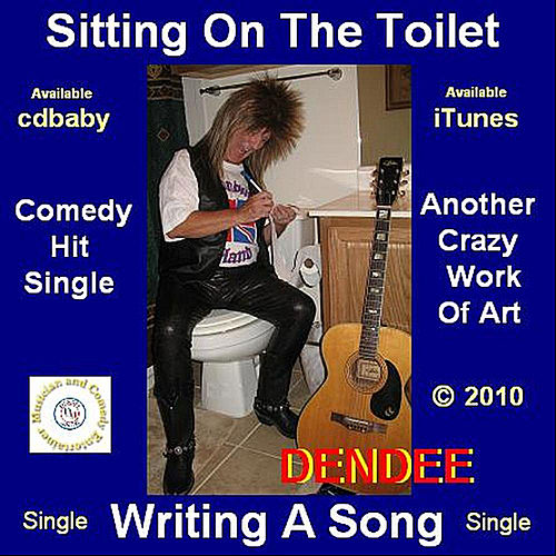 Sitting On The Toilet, Writing A Song de Dendee