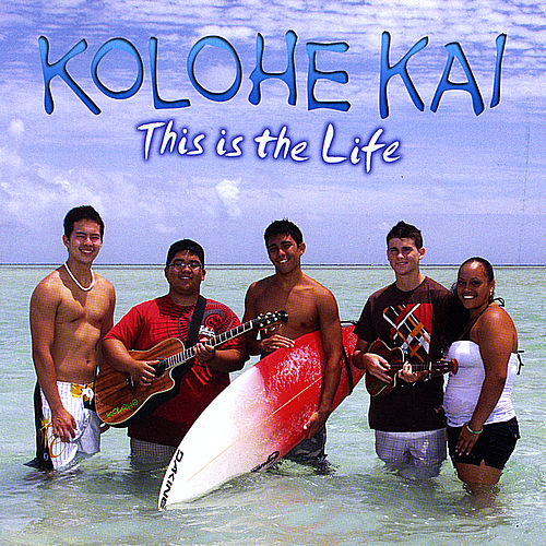 This Is The Life by Kolohe Kai