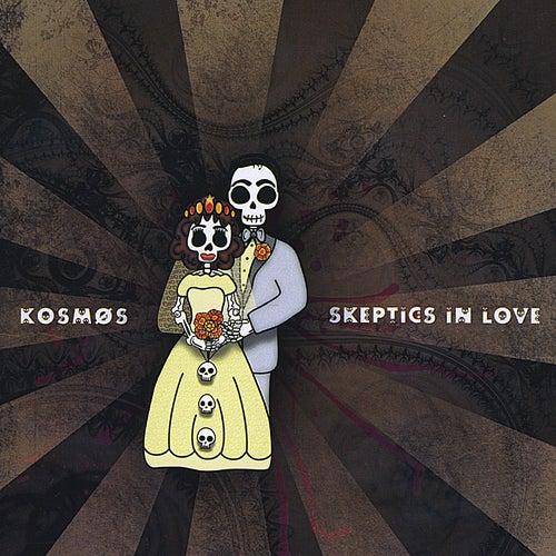 Skeptics In Love de Kosmos