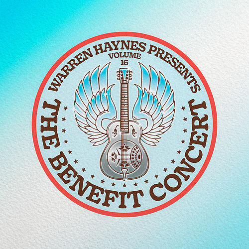 Warren Haynes Presents the Benefit Concert, Vol. 16 von Various Artists