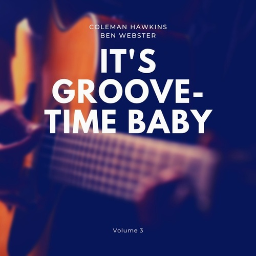 It's Groove-Time Baby, Vol. 3 von Coleman Hawkins