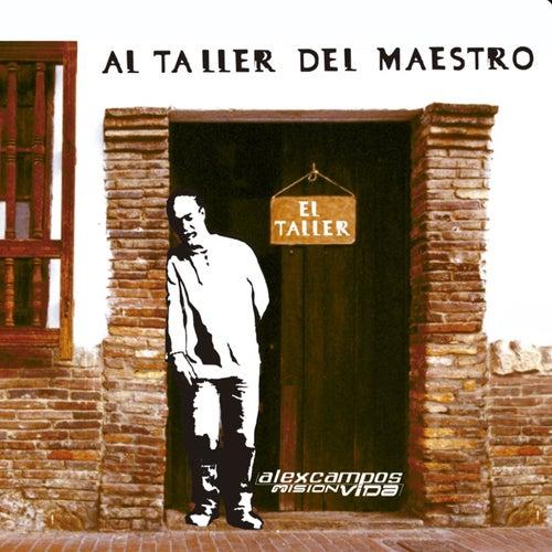Al Taller Del Maestro de Alex Campos