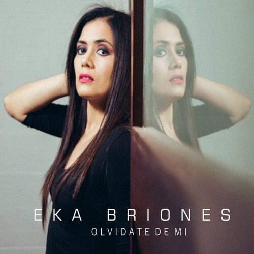 Olvidate de Mi von Eka Briones
