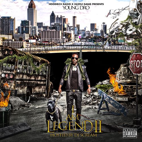 I Am Legend 2 Mixtape (Hosted By DJ Scream) by Young Dro