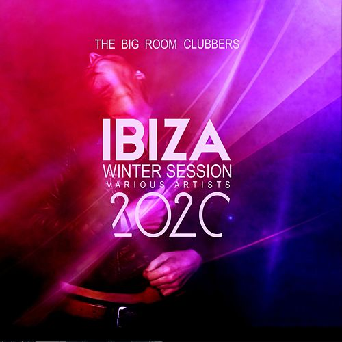 Ibiza Winter Session 2020 (The Big Room Clubbers) de Various Artists