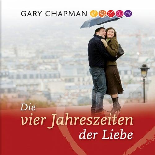 Die vier Jahreszeiten der Liebe by Gary Chapman