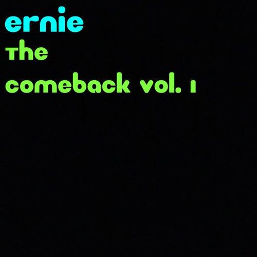 The Comeback, Vol. 1 von Ernie