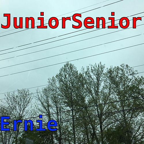 Junior Senior by Ernie