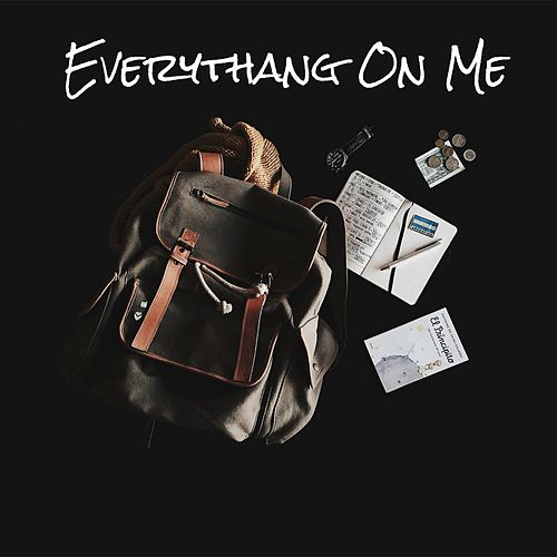 Everythang on Me by G G C