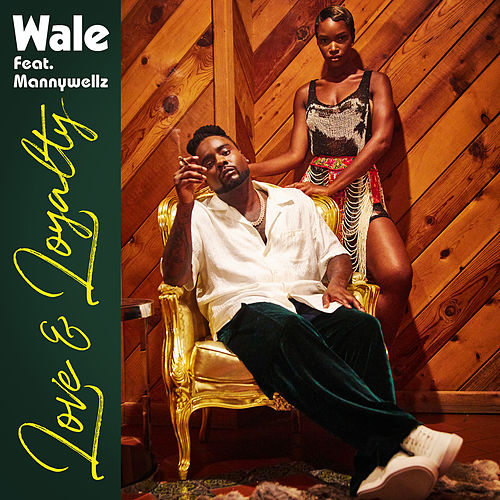 Love & Loyalty (feat. Mannywellz) de Wale