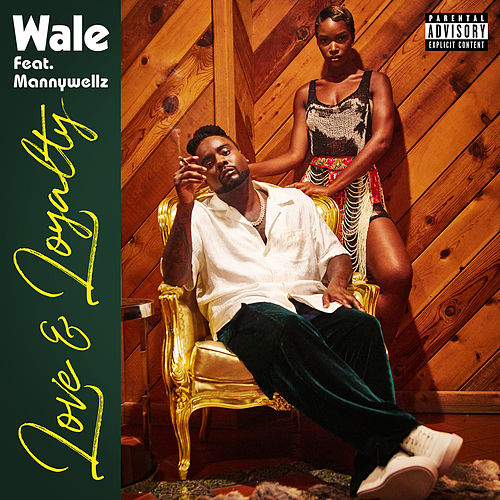 Love & Loyalty (feat. Mannywellz) by Wale