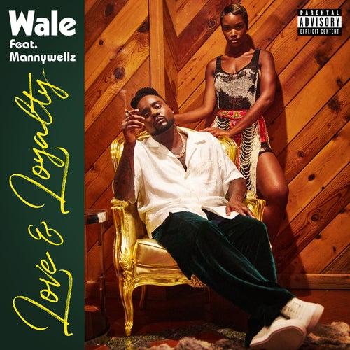 Love & Loyalty (feat. Mannywellz) de Wale