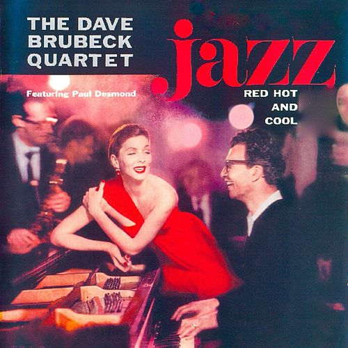 Jazz, Red Hot And Cool (Remastered) by The Dave Brubeck Quartet