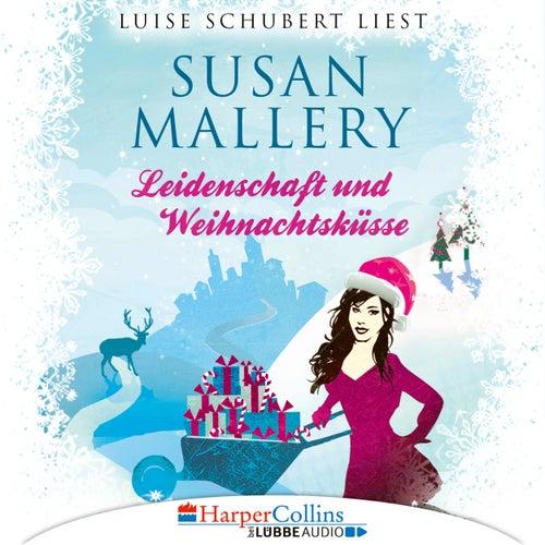 Leidenschaft und Weihnachtsküsse - Fool's Gold Novellen (Ungekürzt) von Susan Mallery