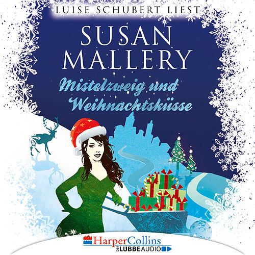 Mistelzweig und Weihnachtsküsse - Fool's Gold Novelle (Ungekürzt) von Susan Mallery