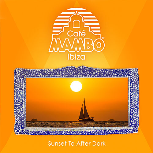 Cafe Mambo Ibiza: Sunset to After Dark de Cafe Mambo Ibiza