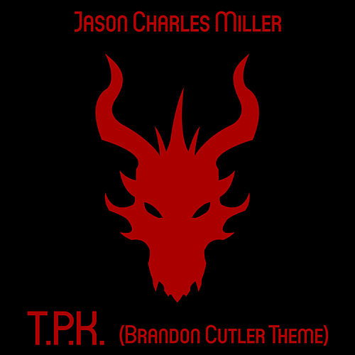 T.P.K. (Brandon Cutler Theme) by Jason Charles Miller