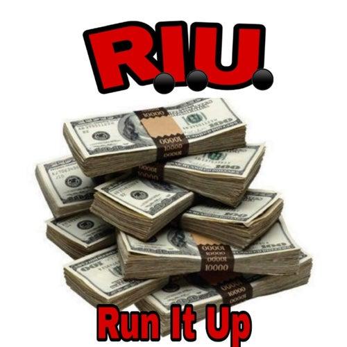 R.I.U. Run It Up by J. Long