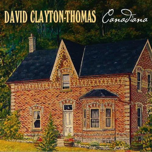 Canadiana von David Clayton-Thomas