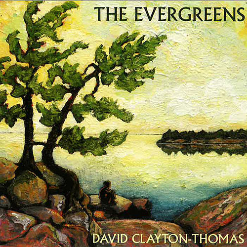 The Evergreens von David Clayton-Thomas