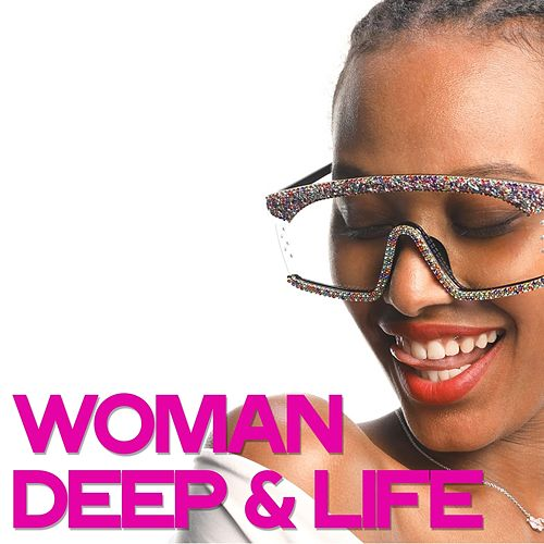 Woman Deep & Life by Various Artists