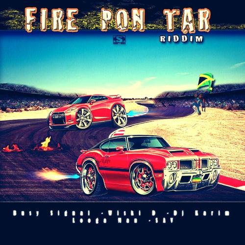 Fire Pon Tar Riddim de Various Artists
