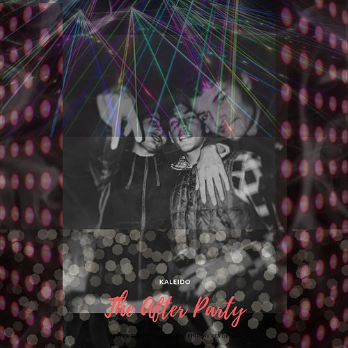 The After Party by Kaleido