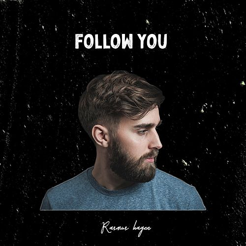 Follow You by Rasmus Hagen