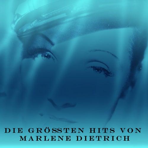 Die größten Hits von Marlene Dietrich by Marlene Dietrich