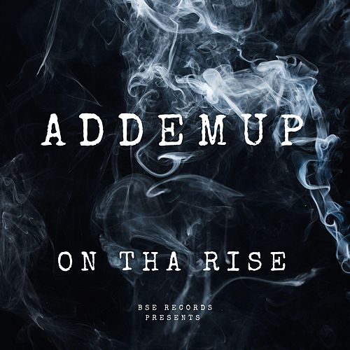 On Tha Rise by Addemup