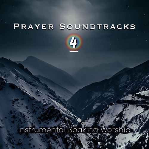 Prayer Soundtracks 4 by Kimberly and Alberto Rivera