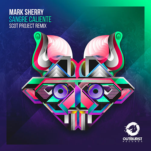 Sangre Caliente (Scot Project Remix) by Mark Sherry
