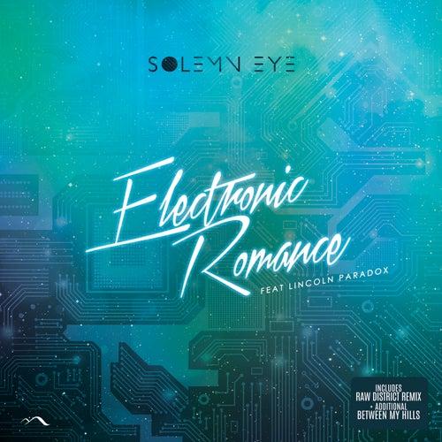 Electronic Romance (inc.Raw District Remix) by Solemn Eye