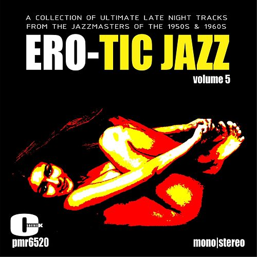 Ero-Tic Jazz Volume 5 de Various Artists