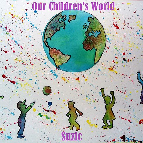 Our Children's World by Suzic