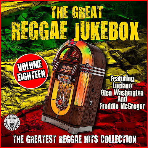 The Great Reggae Jukebox - Volume Eighteen by Various Artists