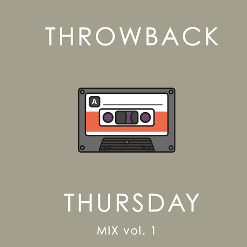 Throwback Thursday Mix Vol. 1 van Various Artists
