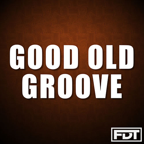 Good Old Groove de Andre Forbes