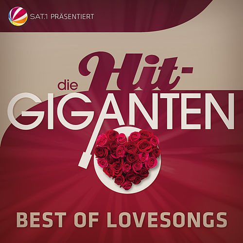 Die Hit Giganten Best Of Lovesongs von Various Artists