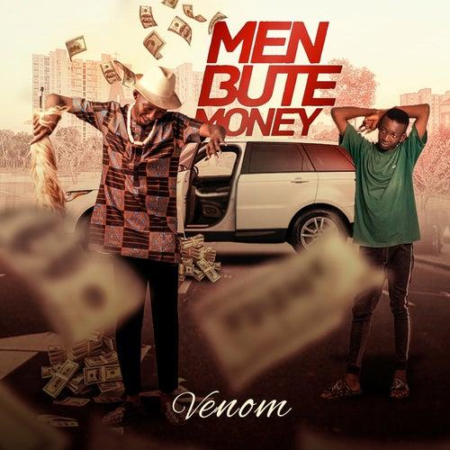 Men Bute Money by Venom